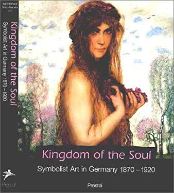 Kingdom of the Soul: Symbolist Art in Germany, 1870-1920 9783791323381