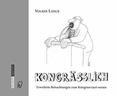 Kongr Sslich: Erweiterte Betrachtungen Zum Kongress(un)Wesen 9783798513068