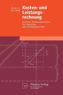Kosten- Und Leistungsrechnung: Internes Rechnungswesen F R Industrie- Und Handelsbetriebe 9783790819595