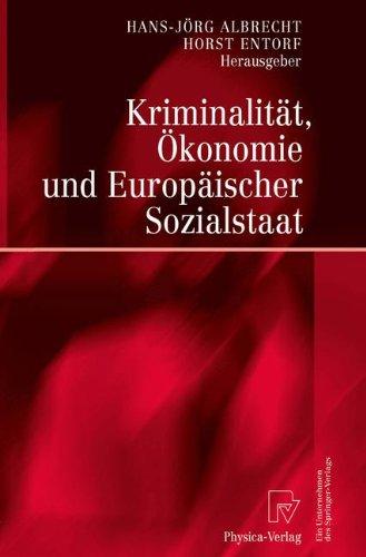 Kriminalit T, Konomie Und Europ Ischer Sozialstaat 9783790800128