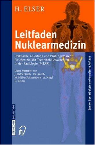 Leitfaden Nuklearmedizin: Praktische Anleitung Und Prufungswissen Fur Medizinisch-Technische Assistenten in Der Radiologie (Mtar) 9783798513914