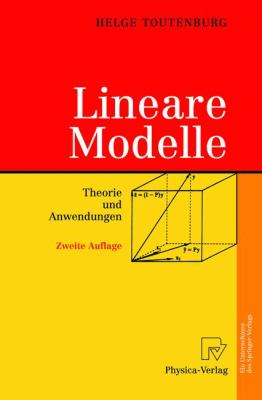 Lineare Modelle: Theorie Und Anwendungen 9783790815191