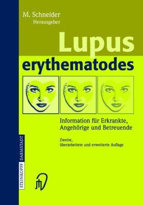 Lupus Erythematodes: Information Fur Erkrankte, Angeh Rige Und Betreuende 9783798514294
