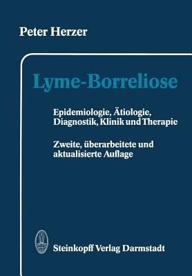 Lyme-Borreliose: Epidemiologie, Tiologie, Diagnostik, Klinik Und Therapie 9783798508507