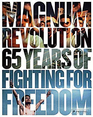 Magnum Revolution: 65 Years of Fighting for Freedom 9783791346441