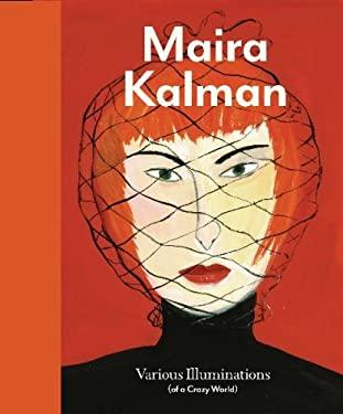 Maira Kalman: Various Illuminations (of a Crazy World) 9783791350356