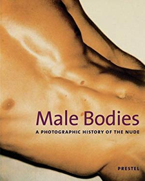 Male Bodies: A Photographic History of the Nude 9783791330549