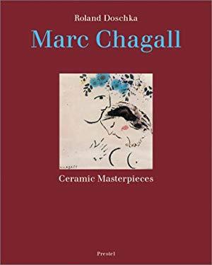 Marc Chagall Ceramic Masterpieces 9783791329413