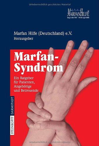 Marfan-Syndrom: Ein Ratgeber Fa1/4r Patienten, Angeharige Und Betreuende 9783798515659