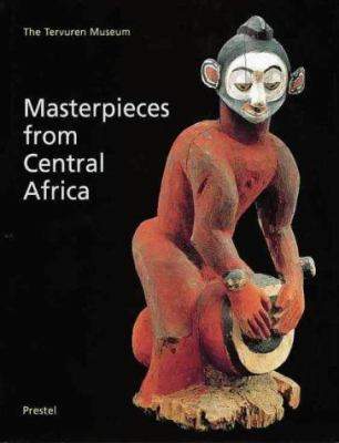 Masterpieces from Central Africa: The Tervuren Museum 9783791316833