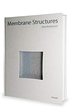 Membrane Structures: The Fifth Building Material 9783791330495
