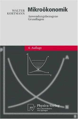 Mikro Konomik: Anwendungsbezogene Grundlagen 9783790816983