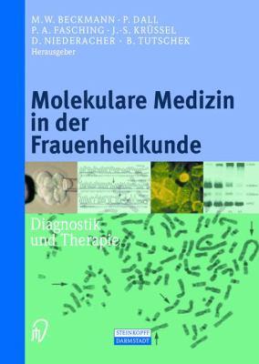 Molekulare Medizin in Der Frauenheilkunde: Diagnostik Und Therapie 9783798513013