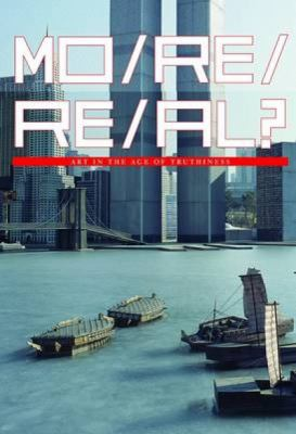 More Real?: Art in the Age of Truthiness 9783791352350