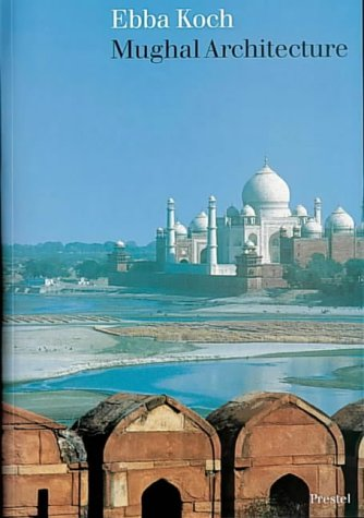Mughal Architecture: An Outline of Its History and Development, 1526-1858 9783791310701