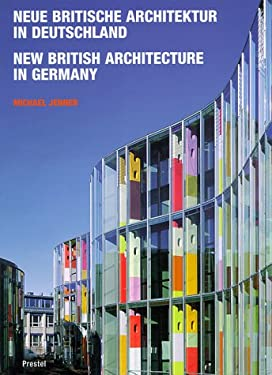 Neue Britische Architektur In Deutschland = New British Architecture in Germany 9783791322971