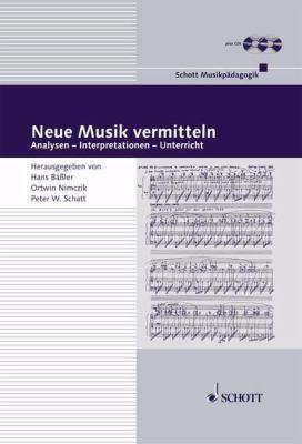 Neue Musik Vermitteln Book/CD: Analysen, Interpretationen Und Unterricht (German Text) 9783795704926
