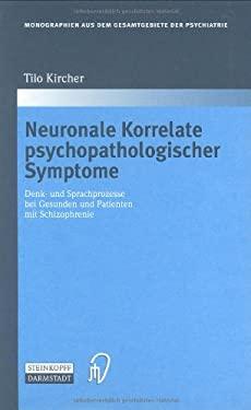 Neuronale Korrelate Psychopathologischer Syndrome: Denk- Und Sprachprozesse Bei Gesunden Und Patienten Mit Schizophrenie 9783798513778