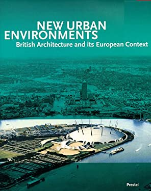 New Urban Environments: British Architecture and Its European Context 9783791319377