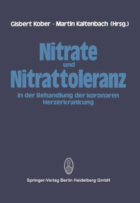 Nitrate Und Nitrattoleranz in Der Behandlung Der Koronaren Herzerkrankung 9783798506145