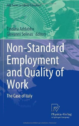 Non-Standard Employment and Quality of Work: The Case of Italy 9783790821055