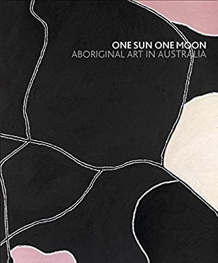 One Sun One Moon: Aboriginal Art in Australia 9783791337715