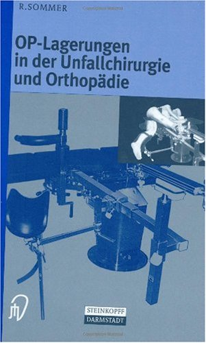 Op-Lagerungen in Der Unfallchirurgie Und Orthop Die 9783798511392