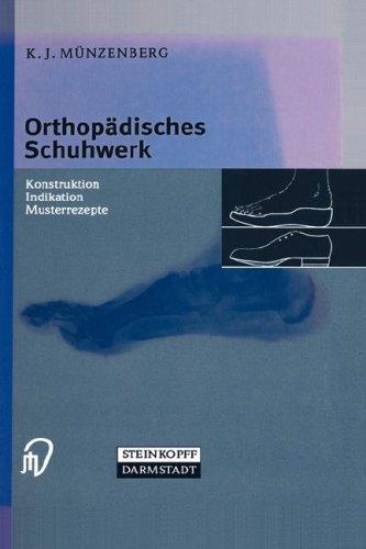 Orthop Disches Schuhwerk: Konstruktion - Indikation - Musterrezepte 9783798511293