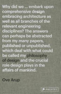 Ove Arup: Philosophy of Design 9783791347318
