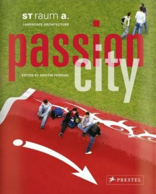 Passion City: St Raum A. Landschaftsarchitektur 9783791343051