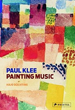 Paul Klee: Painting Music 9783791347509