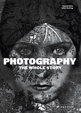 Photography: The Whole Story 9783791347349