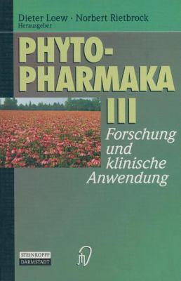 Phytopharmaka III: Forschung Und Klinische Anwendung 9783798510944