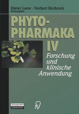 Phytopharmaka IV: Forschung Und Klinische Anwendung 9783798511316