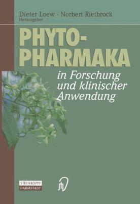 Phytopharmaka in Forschung Und Klinischer Anwendung 9783798510531