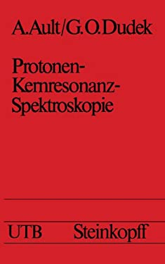 Protonen-Kernresonanz-Spektroskopie: Eine Einf Hrung 9783798505131
