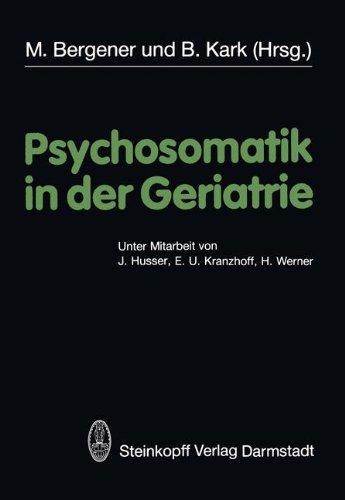 Psychosomatik in Der Geriatrie 9783798506565