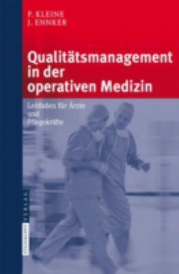 Qualitatsmanagement in Der Operativen Medizin: Leitfaden Fur Arzte Und Pflegekrafte 9783798517721