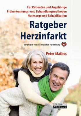 Ratgeuber Herzinfarkt: Vorbeugung, Fr Herkennung, Behandlung, Nachsorge, Rehabilitation (6. Aufl.) 9783798518872