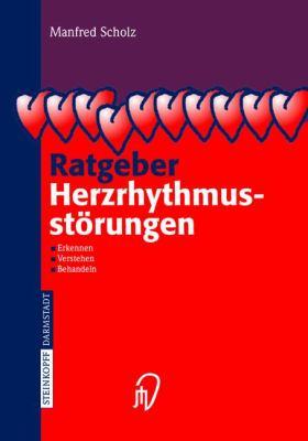 Ratgeber Herzrhythmusst Rungen: Erkennen, Verstehen, Behandeln 9783798514140