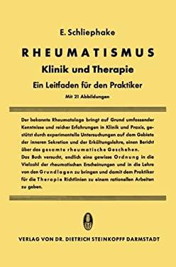 Rheumatismus. Klinik Und Therapie: Ein Leitfaden Fa1/4r Den Praktiker 9783798500518