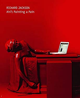Richard Jackson: Ain't Painting a Pain 9783791352268