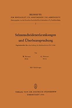 Sehnenscheidenerkrankungen Und Aoeberbeanspruchung: Ergebnisse A1/4ber Den Auftrag Des Bundesministers Fa1/4r Arbeit 9783798501201