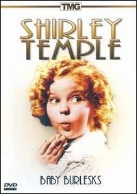 Shirley Temple: Baby Burlesks