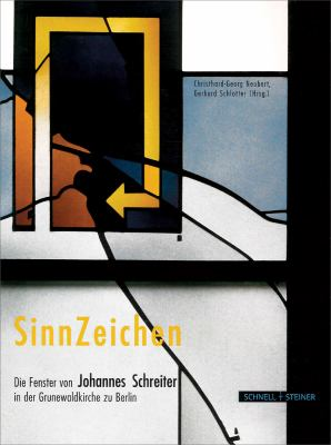 Sinnzeichen/Ciphers Of Meaning: Die Fenster Von Johannes Schreiter In der Grunewaldkirche Zu Berlin/Johannes Schreiter's Windows In The Grunewaldkirch 9783795417680