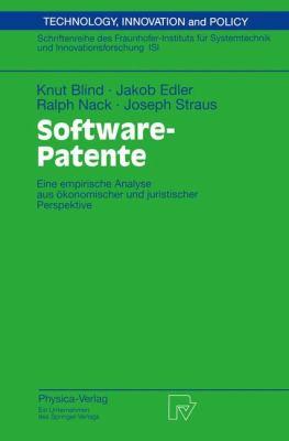 Software-Patente: Eine Empirische Analyse Aus Konomischer Und Juristischer Perspektive 9783790815405