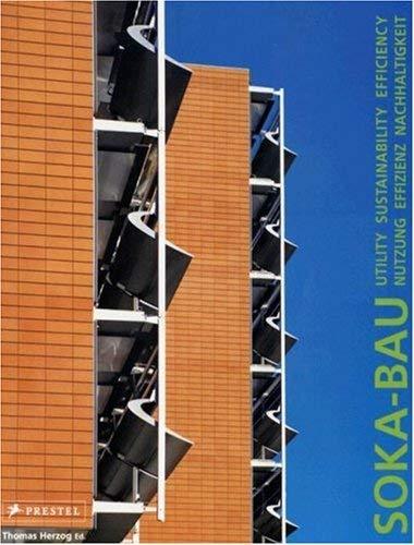 Soka-Bau: Nutzung, Effizienz, Nachhaltigkeit: Utility Sustainability Efficiency 9783791337654