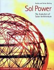 Sol Power: The Evolution of Solar Architecture 9783791316703