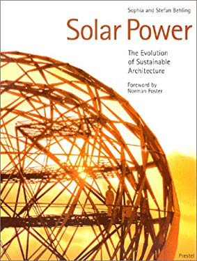 Solar Power: The Evolution of Sustainable Architecture 9783791324111