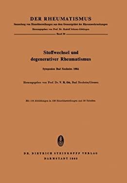 Stoffwechsel Und Degenerativer Rheumatismus: Vortrage Und Diskussionen Des Rheumatologischen Symposions, Bad Nauheim 1964 9783798502536